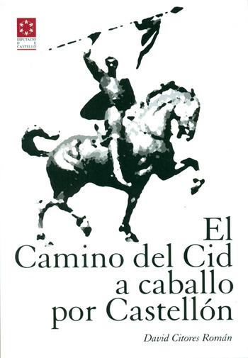 El Camino del Cid a caballo por Castellón